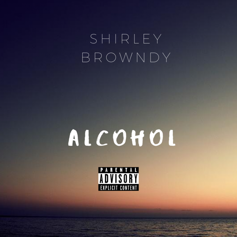 Music: Shirley Browndy - Alcohol 1