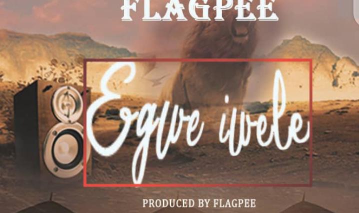 Music: Flag Pee - Egwe Iwele 1